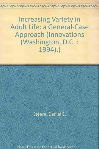 9780940898462: Increasing Variety in Adult Life: A General-Case Approach (Innovations (Washington, D.C. : 1994).)