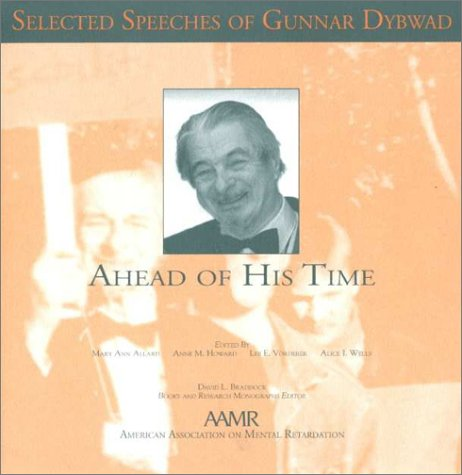 Ahead of His Time: Selected Speeches of: Gunnar Dybwad, Mary