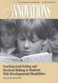 9780940898721: Teaching Goal Setting and Decision Making to Students With Developmental Disabilities (Innovations)