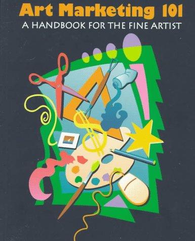 9780940899322: Art Marketing 101: A Handbook for the Fine Artist
