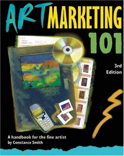 9780940899490: Art Marketing 101, Third Edition: A Handbook for the Fine Artist (Art Marketing 101: A Handbook for the Fine Artist)