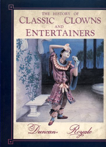 The History of Classic Clowns and Entertainers: Duncan, M. E.