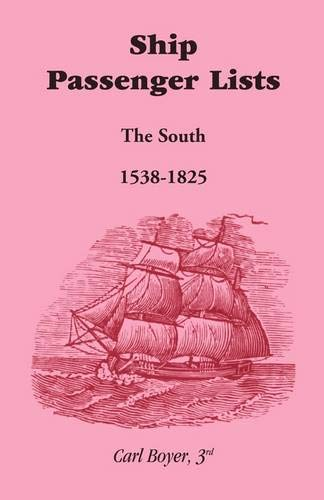 Ship Passenger Lists, The South (1538-1825): Carl Boyer 3rd
