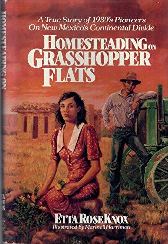 9780940920033: Homesteading on Grasshopper Flats