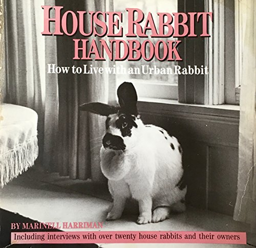 9780940920057: House Rabbit Handbook: How to Live with an Urban Rabbit