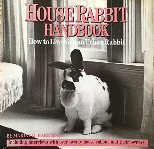 9780940920057: House Rabbit Handbook: How to Live with an Urban Rabbit