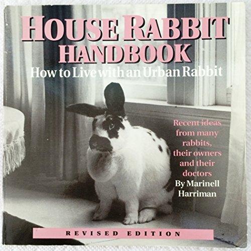 9780940920071: House rabbit handbook: How to live with an urban rabbit