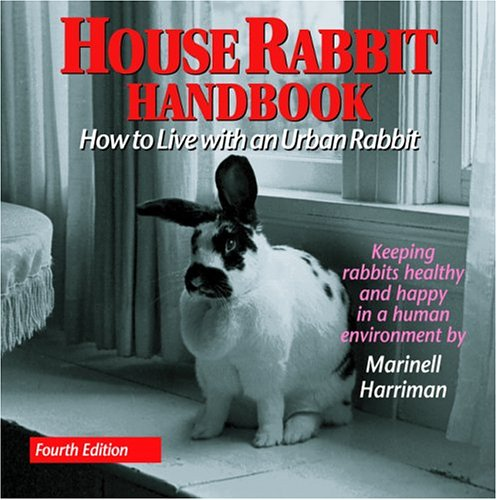 9780940920170: House Rabbit Handbook: How to Live with an Urban Rabbit, 4th Edition