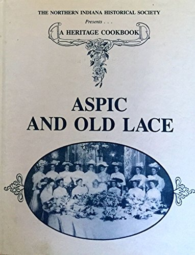 Aspic and old lace: Ten decades of: Barts, Diane L