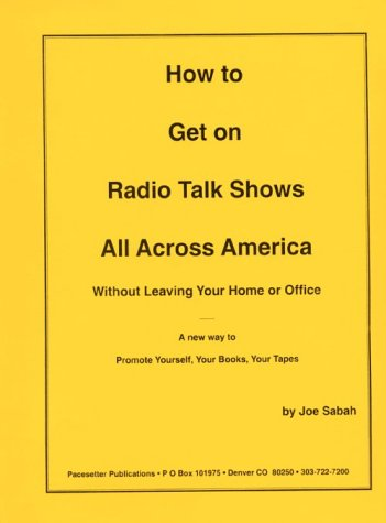 9780940923041: How to Get on Radio Talk Shows All Across America w/o Leaving Home
