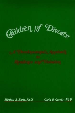 9780940929067: Children of Divorce: A Developmental Approach to Residence and Visitation