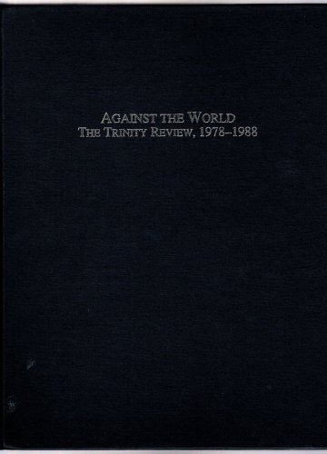 9780940931459: Against The World - The Trinity Review 1978-1988 (Against The World)