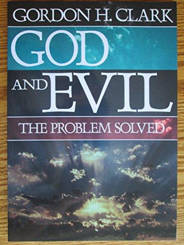 God and Evil: The Problem Solved (Trinity Paper No. 46): Dr. Gordon H. Clark