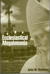 9780940931756: Ecclesiastical Megalomania