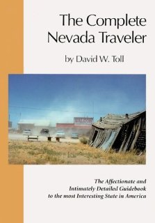 Complete Nevada Traveler [AUTHOR SIGNED LETTER Tipped In]: Toll, David W.