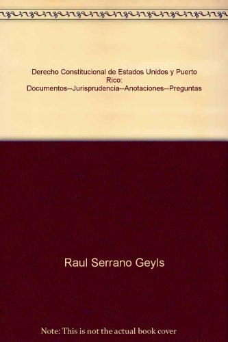 9780940961029: Derecho Constitucional de Estados Unidos y Puerto Rico: Documentos--Jurisprudencia--Anotaciones--Preguntas