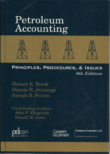 PETROLEUM ACCOUNTING, Principles, Procedures & Issues: Brock, Horace R.;