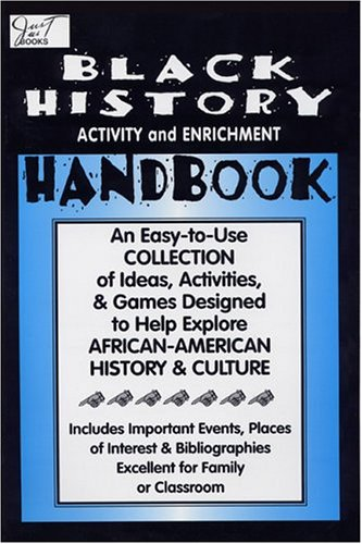 9780940975149: Black History Activity and Enrichment Handbook: An Easy-To-Use Collection of Ideas, Activities & Games Designed to Help Explore African-American History and Culture