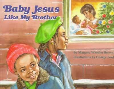 Baby Jesus Like My Brother: Brown, Margery; Brown, M
