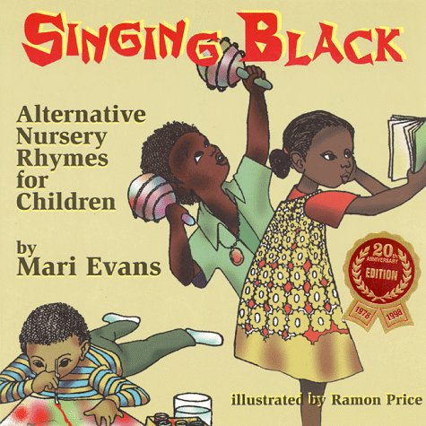 Singing Black: Alternative Nursery Rhymes for Children (9780940975804) by Mari Evans