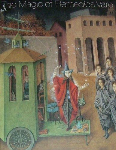 The Magic of Remedios Varo: Lozano Martin-Luis