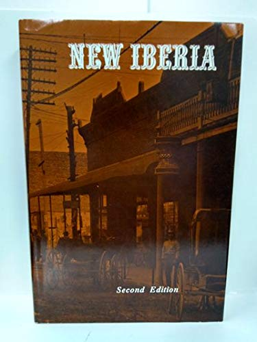 New Iberia: Essays on the Town and Its People, 2nd Edition: CONRAD,GLENN R