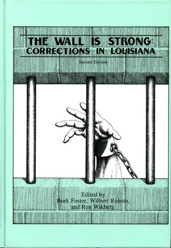 9780940984639: The Wall Is Strong: Corrections in Louisiana