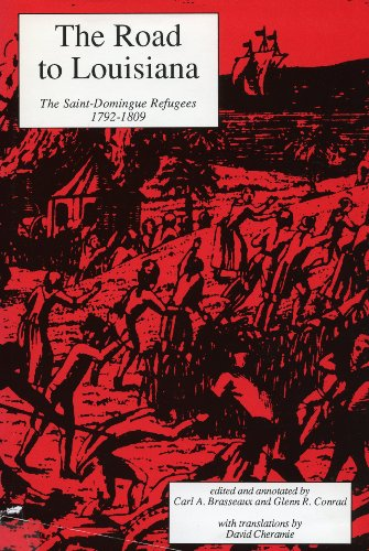 The Road to Louisiana: The Saint-domingue Refugees, 1792-1809: Brasseaux, Carl A.