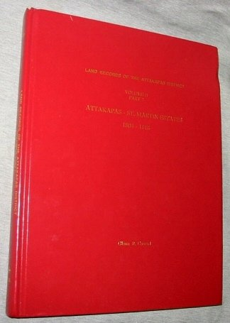 9780940984806: Land Records of the Attakapas District: Attakapas - St. Martin Estates, 1804-1818 (Land records of the Attakapas district, Vol 2, Part 2)