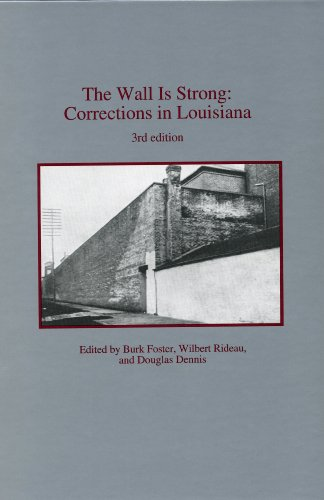 9780940984998: The Wall Is Strong: Corrections in Louisiana