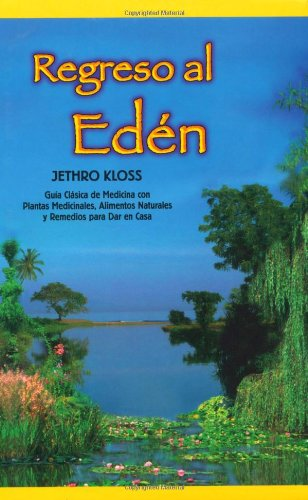 9780940985056: Regreso al Eden: The Classic Guide to Herbal Medicine, Natural Foods, and Home Remedies (Spanish Edition)