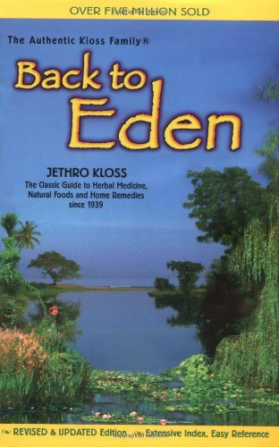 9780940985094: Back to Eden Trade Paper Revised Ed: Classic Guide to Herbal Medicine, Natural Foods and Home Remedies Since 1939 (Jethro Kloss Family Authorized Edition)