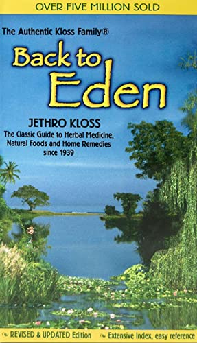 9780940985100: Back to Eden Mass Market Revised Edition: Classic Guide to Herbal Medicine, Natural Food and Home Remedies Since 1939
