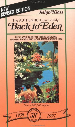 9780940985131: Back to Eden: The Classic Guide to Herbal Medicine, Natural Foods, and Home Remedies since 1939 (Golden Anniversary Edition)