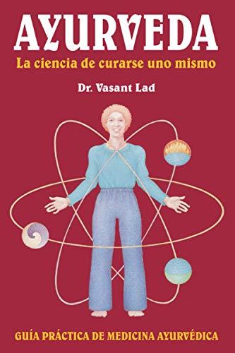 9780940985575: Ayurveda: La Ciencia de Curarse Uno Mismo