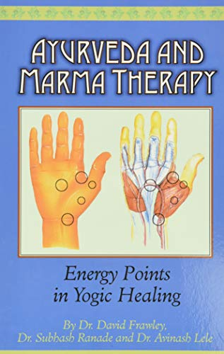 9780940985599: Ayurveda and Marma Therapy: Energy Points in Yogic Healing
