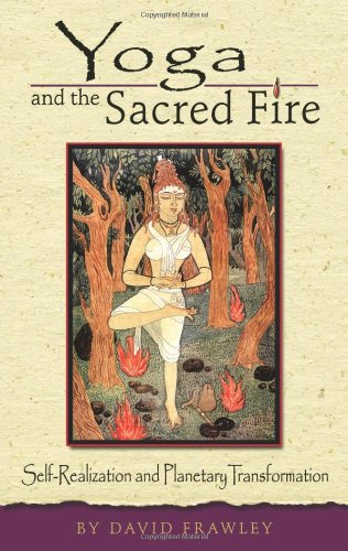 9780940985759: Yoga and the Sacred Fire: Self-Realization and Planetary Transformation