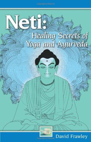 9780940985858: Neti: Healing Secrets of Yoga and Ayurveda