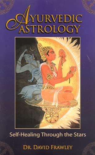 9780940985889: Ayurvedic Astrology: Self-healing Through the Stars