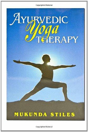 9780940985971: Ayurvedic Yoga Therapy