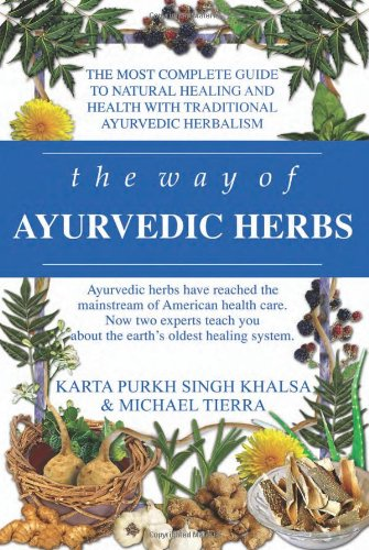 9780940985988: The Way of Ayurvedic Herbs: A Contemporary Introduction and Useful Manual for the World's Oldest Healing System