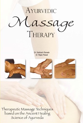 9780940985995: Ayurvedic Massage Therapy: Therapeutic Massage Techniques Based on the Ancient Healing Science of Ayurveda