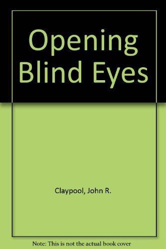 9780940989054: Opening Blind Eyes