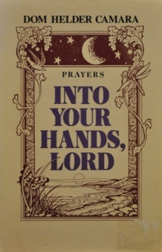 9780940989061: Into Your Hands Lord