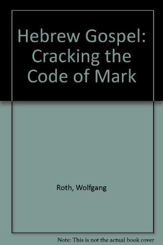 9780940989177: Hebrew Gospel: Cracking the Code of Mark