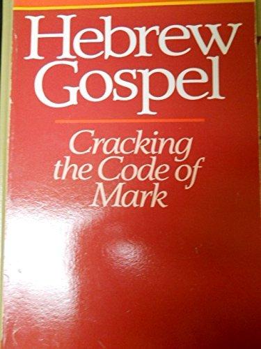9780940989313: Hebrew Gospel: Cracking the Code of Mark