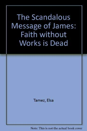 9780940989566: The Scandalous Message of James: Faith Without Works Is Dead (English and Spanish Edition)
