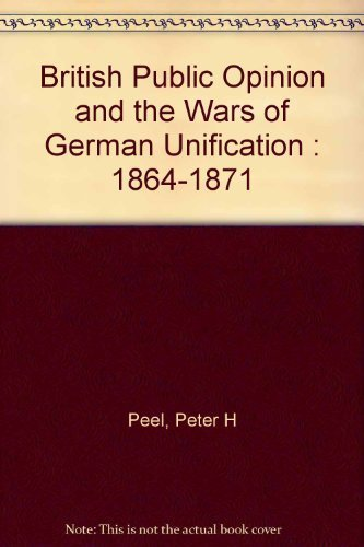 British Public Opinion and the Wars of German Unification, 1864-1871,INSCRIBED