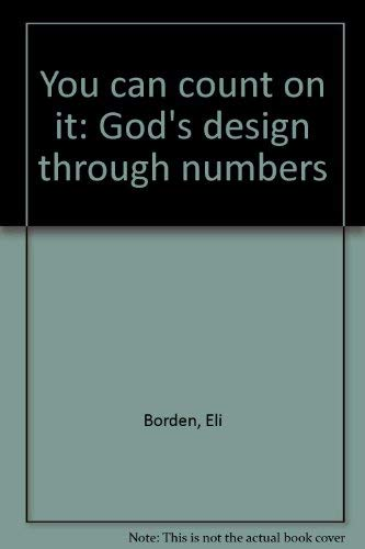 You Can Count on It: God's Design Through Numbers: Borden, Eli