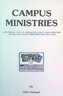 Campus ministries: A historical study of churches of Christ campus ministries and selected college ...